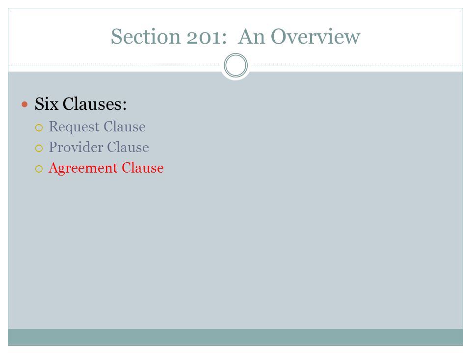 Section 201: An Overview Six Clauses:  Request Clause  Provider Clause  Agreement Clause