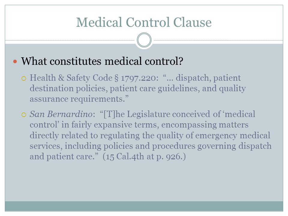 Medical Control Clause What constitutes medical control.