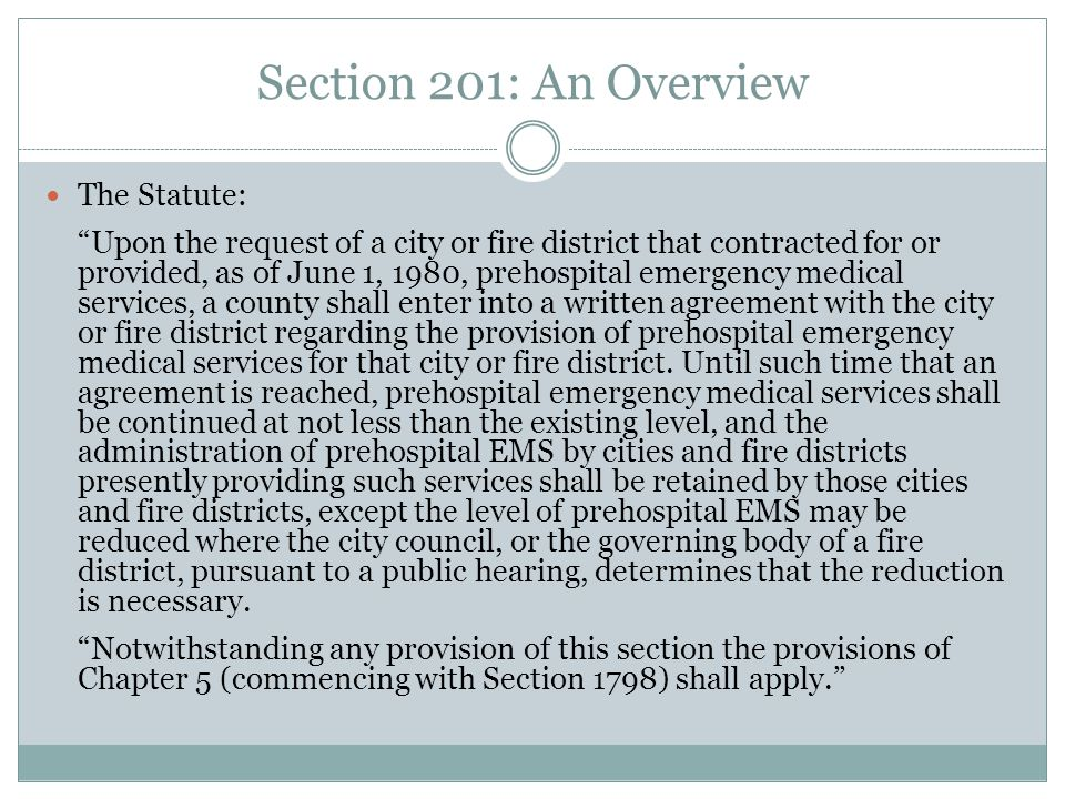 Section 201: An Overview Six Clauses:  Request Clause  Provider Clause  Agreement Clause  Continuation of Service Clause  Reduction in Service Clause  Medical Control Clause