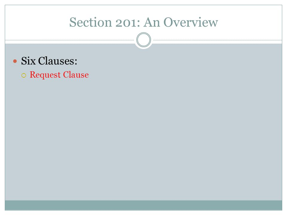 Section 201: An Overview Six Clauses:  Request Clause
