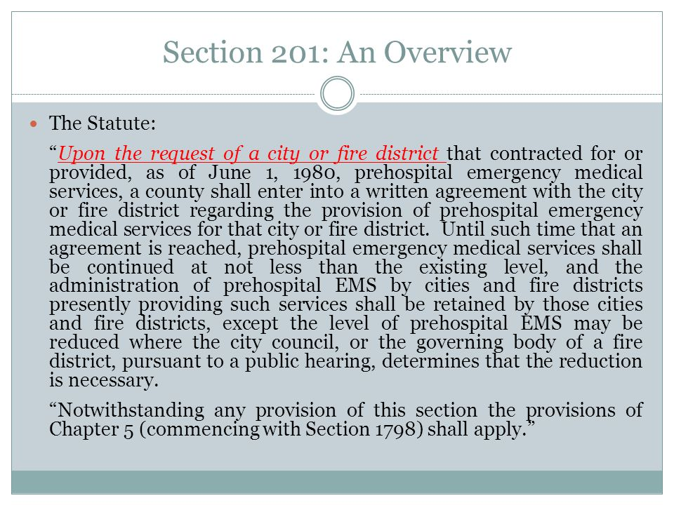 Legislative Intent [S]ection 1797.201 is not 'a broad recognition or authorization of autonomy in the administration of emergency medical services for cities and fire districts' [citation], but is essentially a grandfathering of existing emergency medical service operations until such time as these services are integrated into the larger EMS system.…