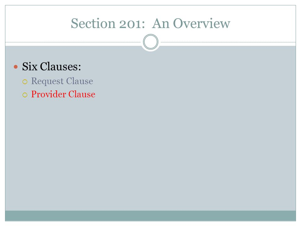 Section 201: An Overview Six Clauses:  Request Clause  Provider Clause