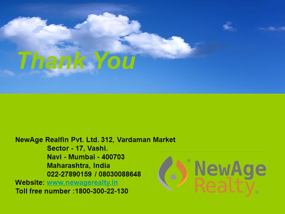 Thank You NewAge Realfin Pvt. Ltd. 312, Vardaman Market Sector - 17, Vashi.