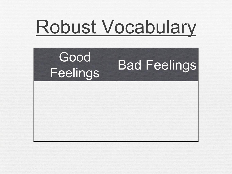 Robust Vocabulary Good Feelings Bad Feelings