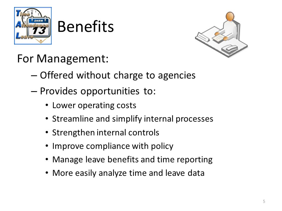 Benefits 5 For Management: – Offered without charge to agencies – Provides opportunities to: Lower operating costs Streamline and simplify internal pr