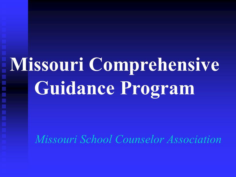 Missouri Comprehensive Guidance Program Missouri School Counselor Association