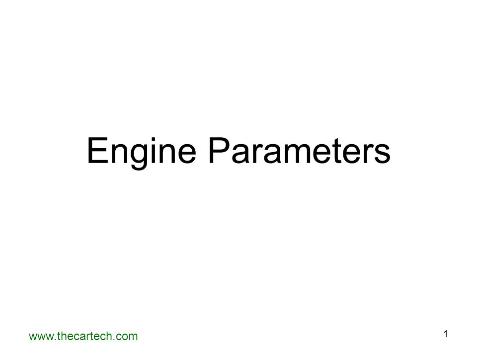 www.thecartech.com 1 Engine Parameters