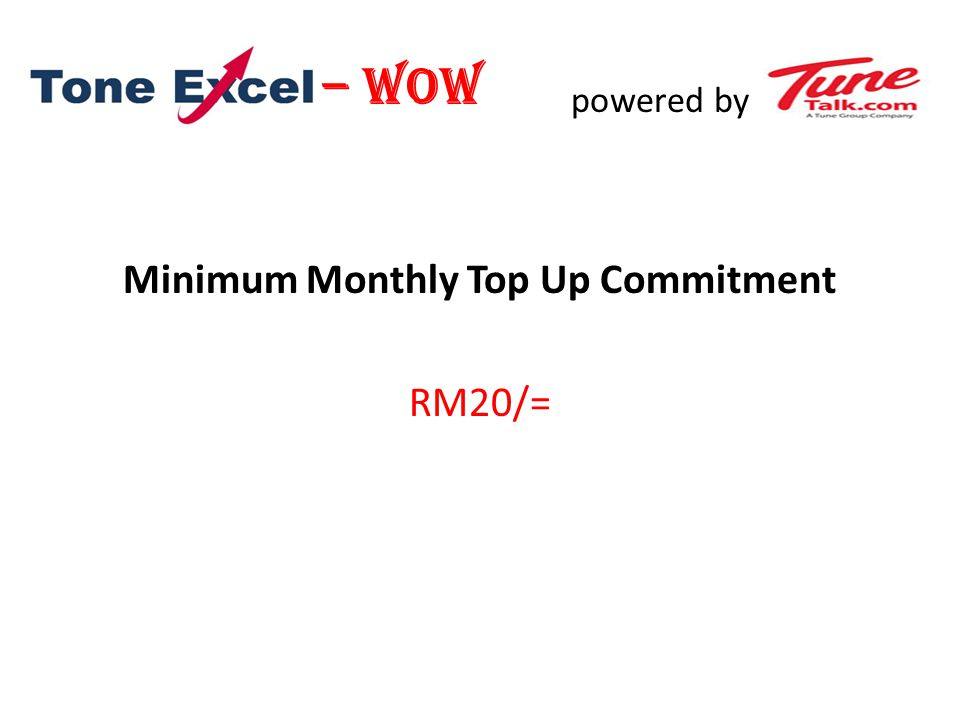 powered by Minimum Monthly Top Up Commitment RM20/= – WOW
