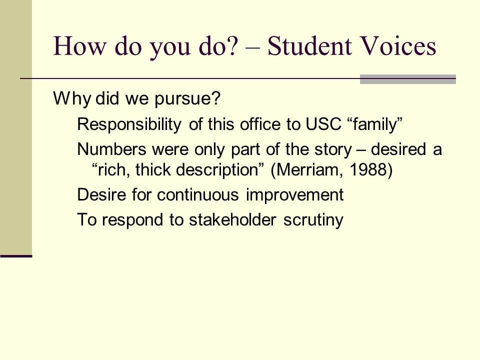How do you do. – Student Voices Why did we pursue.