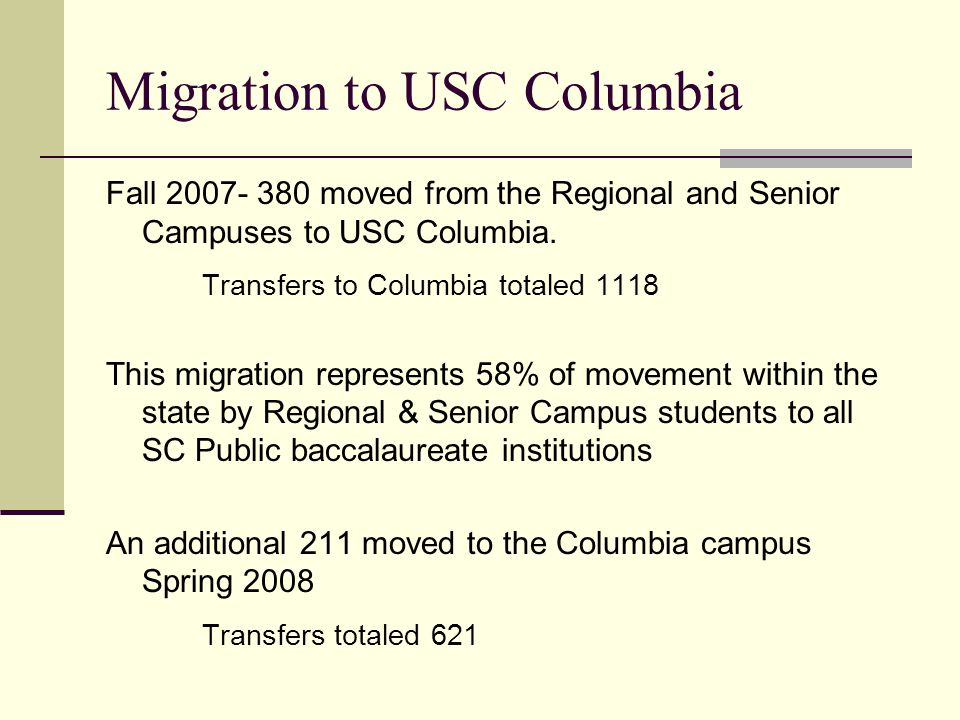 Migration to USC Columbia Fall moved from the Regional and Senior Campuses to USC Columbia.