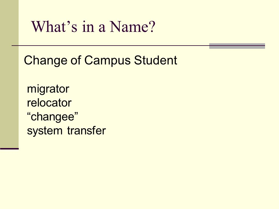 What's in a Name Change of Campus Student migrator relocator changee system transfer