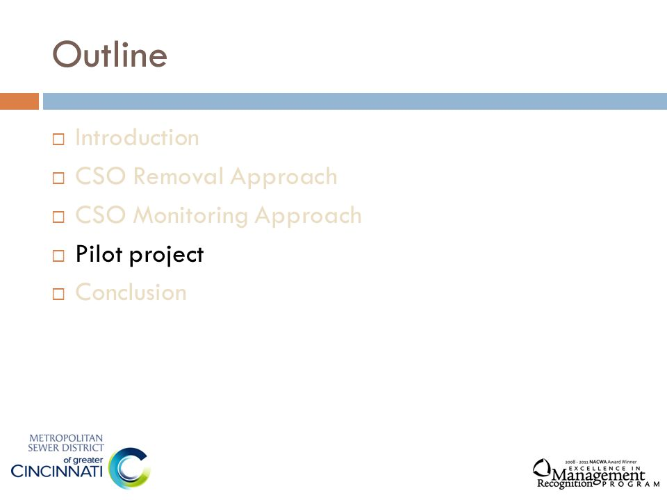 Outline  Introduction  CSO Removal Approach  CSO Monitoring Approach  Pilot project  Conclusion