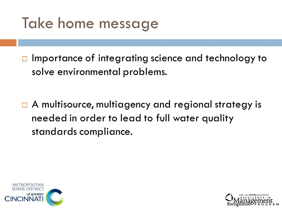 Take home message  Importance of integrating science and technology to solve environmental problems.  A multisource, multiagency and regional strate