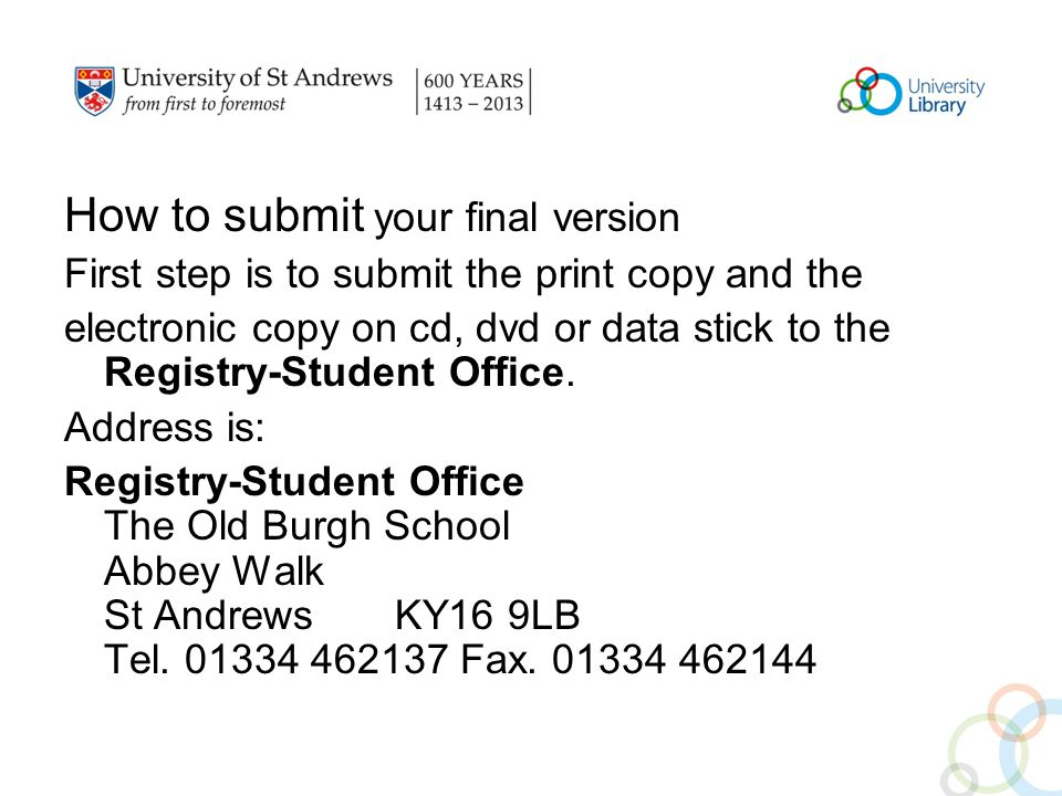 How to submit your final version First step is to submit the print copy and the electronic copy on cd, dvd or data stick to the Registry-Student Office.