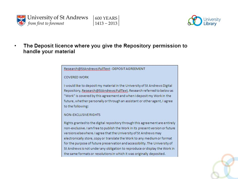 The Deposit licence where you give the Repository permission to handle your material