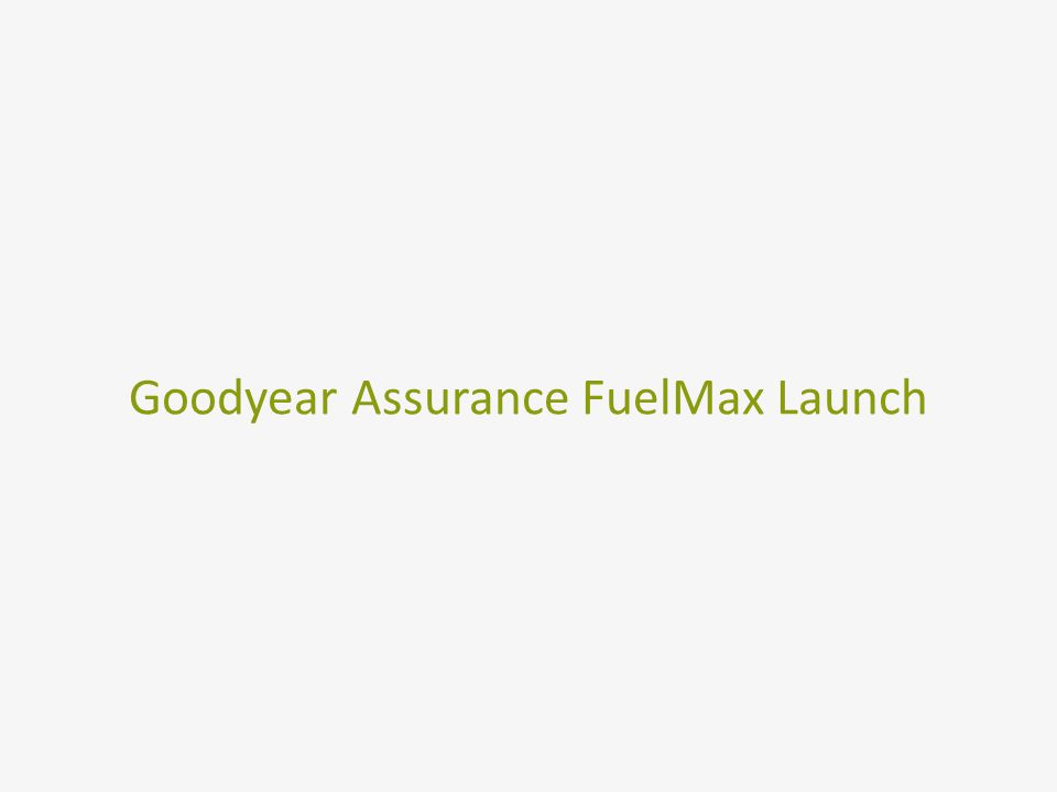 Goodyear Assurance FuelMax Launch