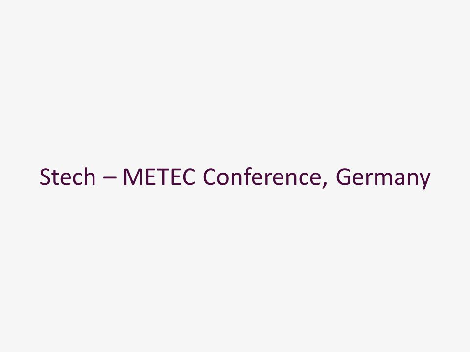 Stech – METEC Conference, Germany