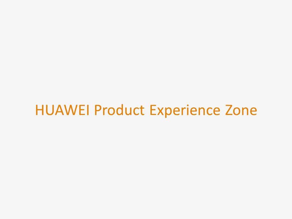 HUAWEI Product Experience Zone