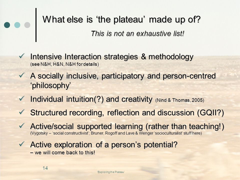 'Exploring the Plateau' What else is 'the plateau' made up of.