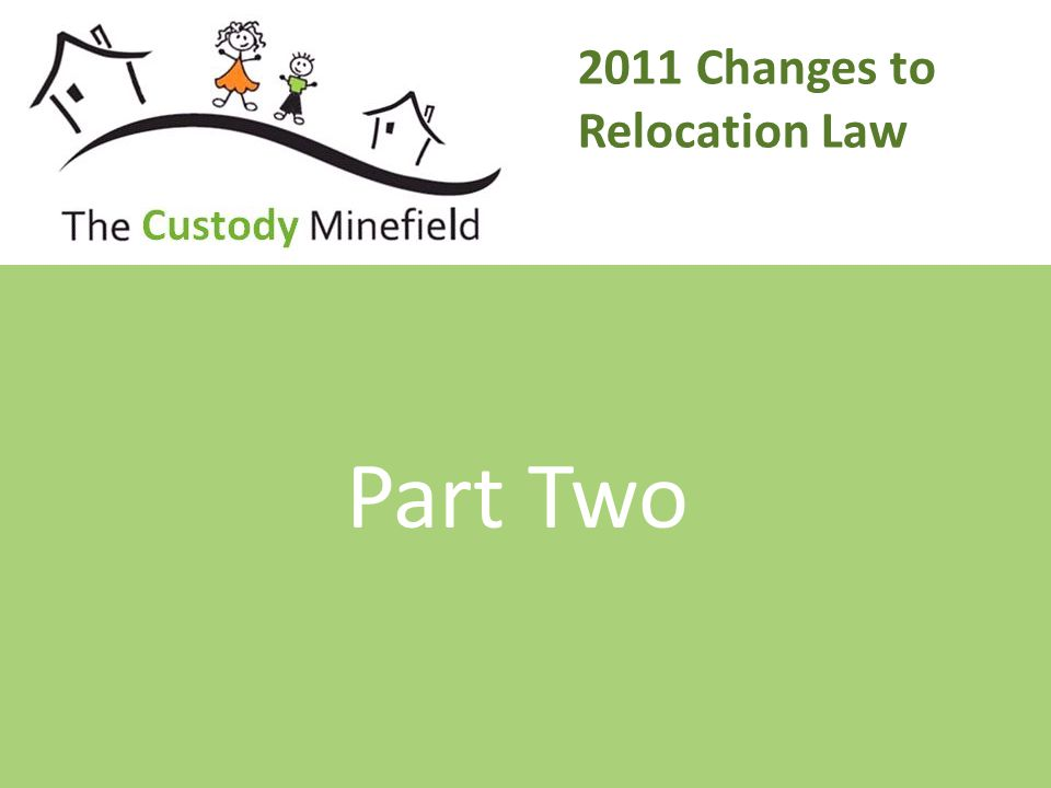 2011 Changes to Relocation Law Part Two