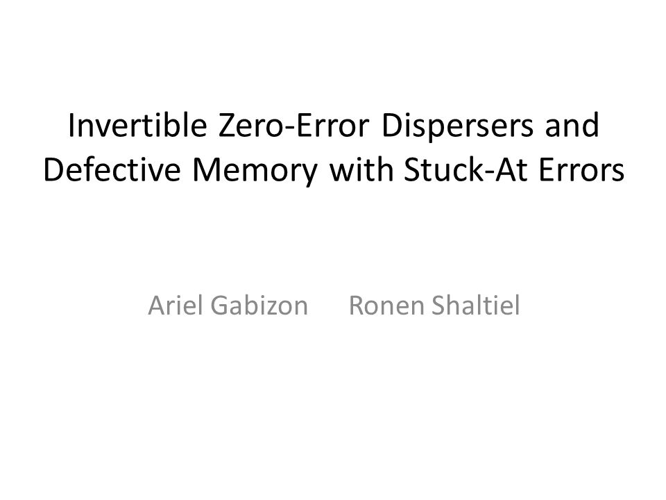 Defective memory with stuck-at errors msg z 000111 Enc *0**1*010 Dec 010 Reading proc.