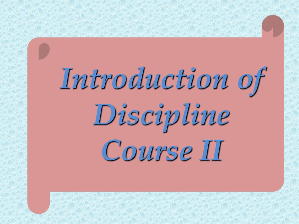 Prerequisite: For the Discipline Course II, The student must have studied Mathematics Upto 10+2 Level.