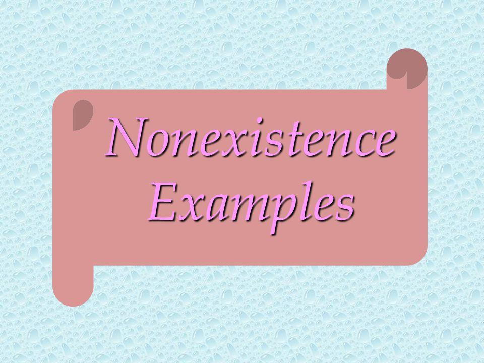 Nonexistence Examples