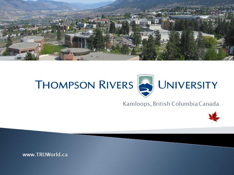 Kamloops, British Columbia Canada www.TRUWorld.ca