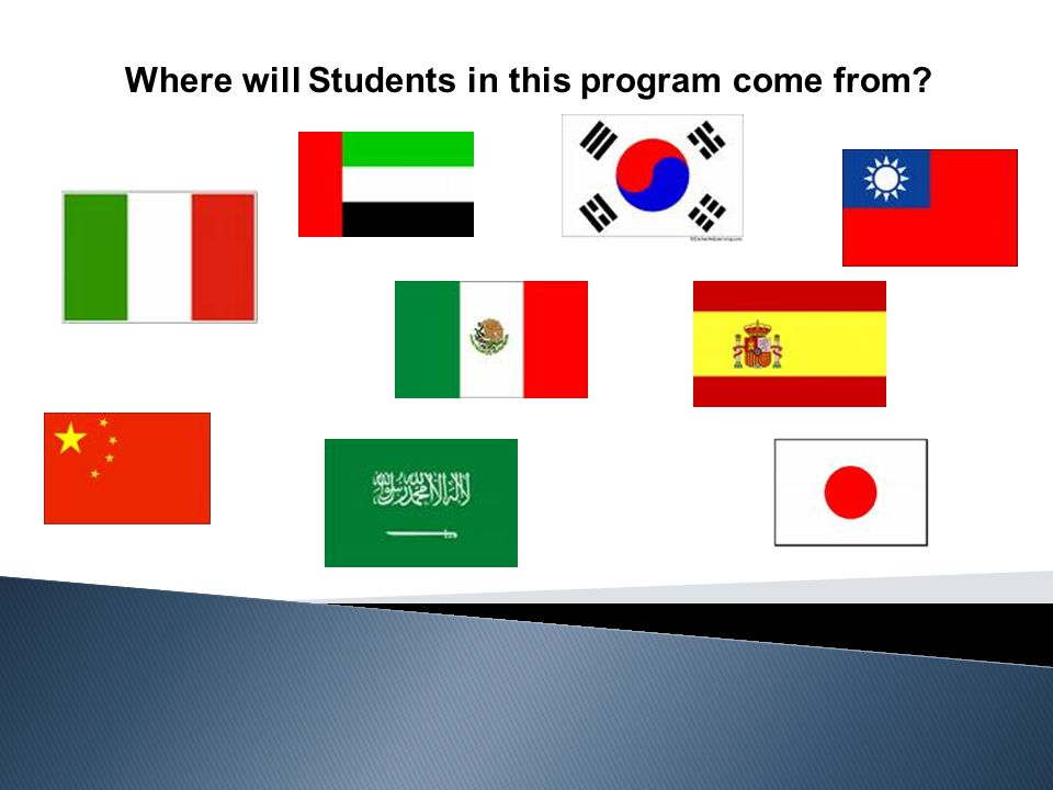 Where will Students in this program come from?