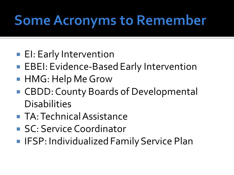  Recommendations identified by the Ohio Part C Early Intervention Study (June 2011)  Develop an agreed upon mission and key principles that will provide a unique identity for Ohio's Part C system.