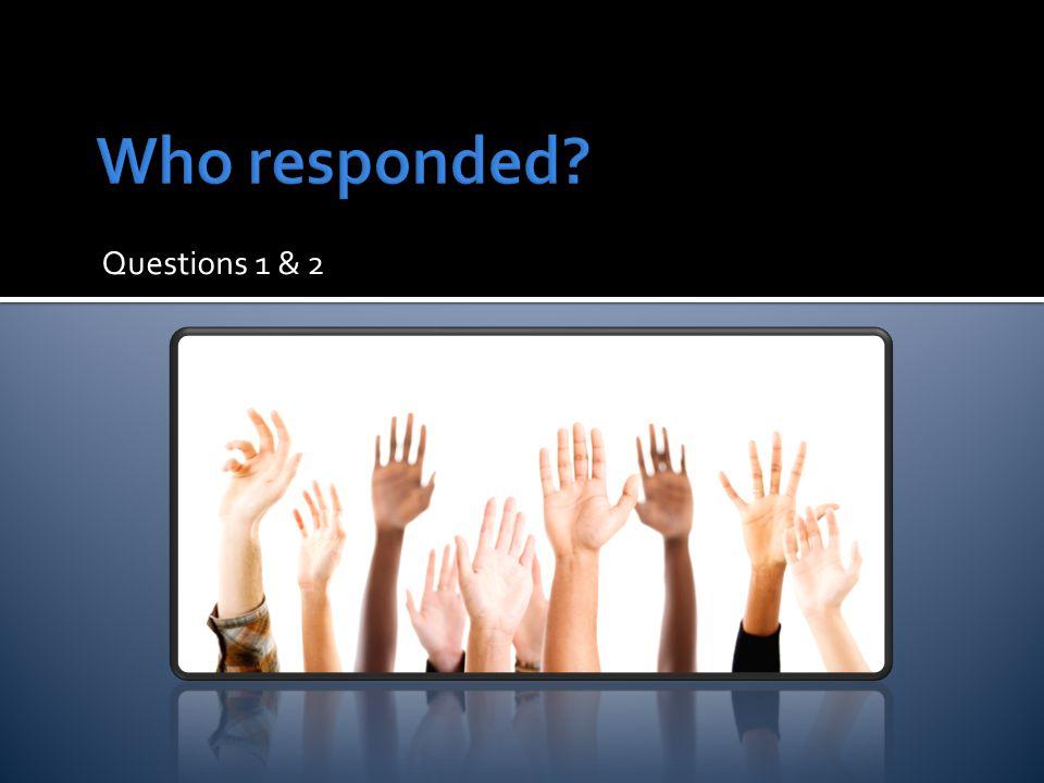 Questions 1 & 2