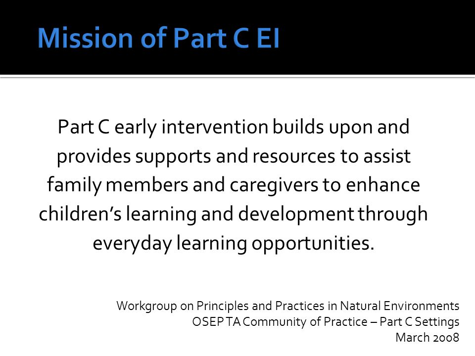  To give us a baseline snapshot of Early Intervention across the state from the perspective of all 88 counties in relation to a ) Part C b) The mission & principles of Part C EBEI c) The recommendations from Ohio's 2010 Part C Workgroup d) The 2011 Part C Study e) Recommendations from Ohio HMG Advisory Council (ICC) f) Ohio County Board Core Team (without service coordinator ) survey & map g) Information from first DD Council grant  To identify counties who might be interested in partnering with the project to develop, enhance and sustain EBEI for eligible infants and toddlers and their families.