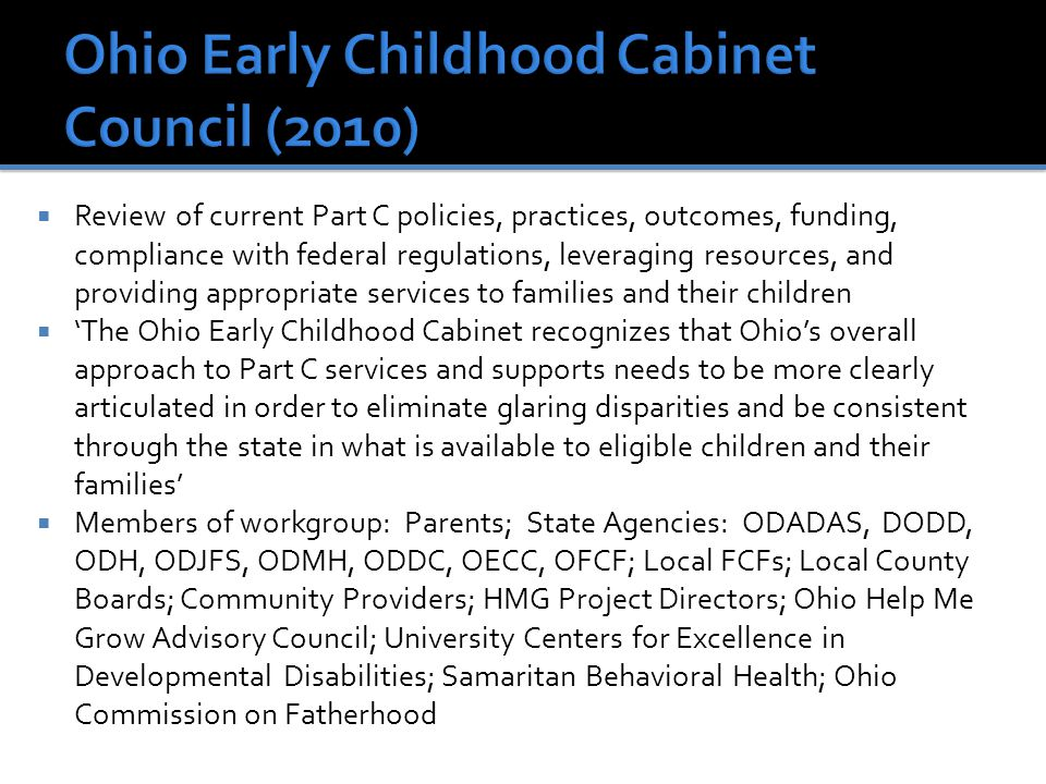  Recommendations from the Part C Early Intervention Workgroup of the Governor's Early Childhood Cabinet Council (April 2010)  All EI/Part C Services will be strength- and relationship-based.