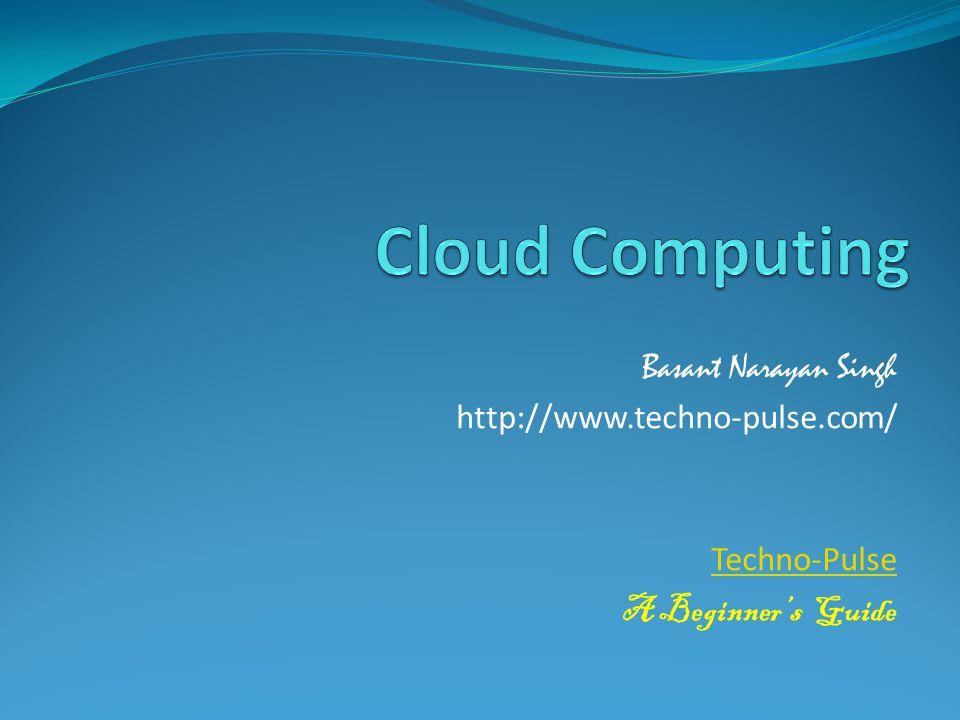 Basant Narayan Singh http://www.techno-pulse.com/ Techno-Pulse A Beginner's Guide