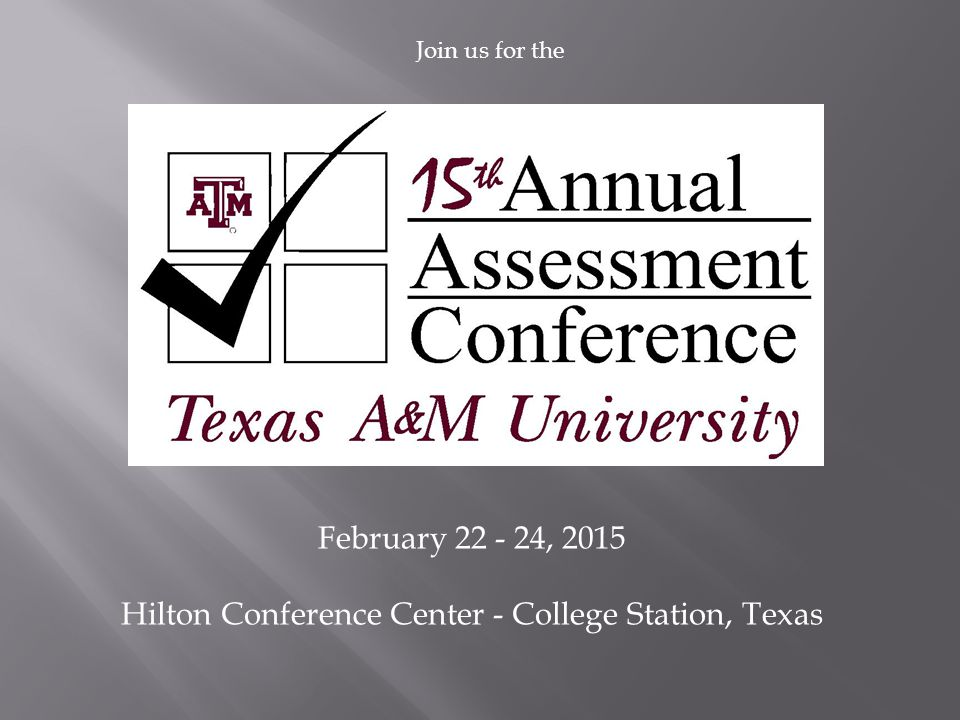 February , 2015 Hilton Conference Center - College Station, Texas Join us for the