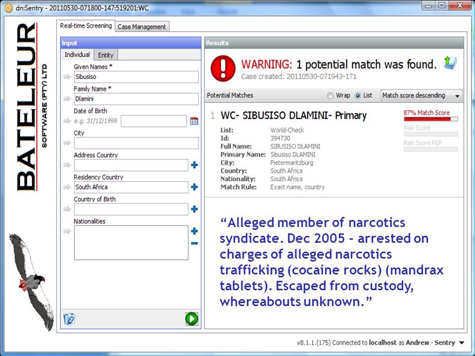 © Datanomic 2010 Confidential – Not to be distributed without prior written authorisation from Datanomic 6 Alleged member of narcotics syndicate.