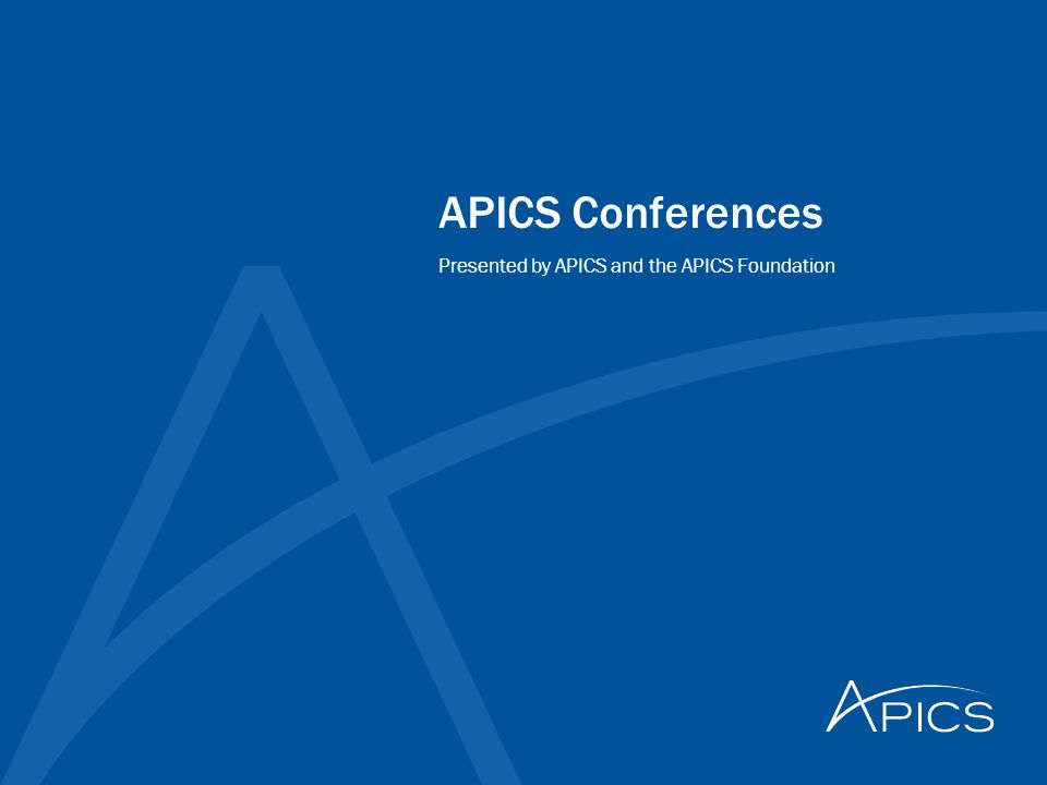 APICS Conferences Presented by APICS and the APICS Foundation