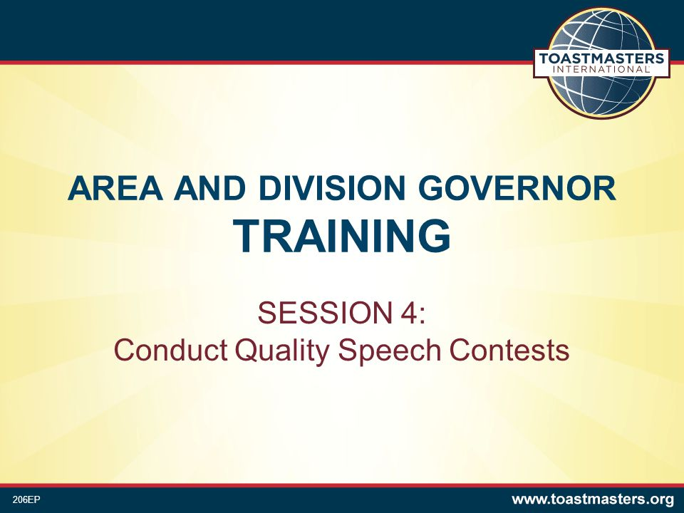 AREA AND DIVISION GOVERNOR TRAINING SESSION 4: Conduct Quality Speech Contests 206EP
