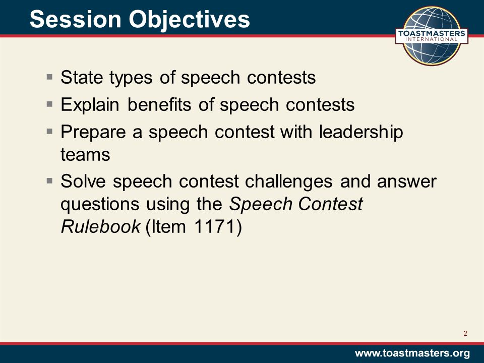 Session Objectives  State types of speech contests  Explain benefits of speech contests  Prepare a speech contest with leadership teams  Solve spe