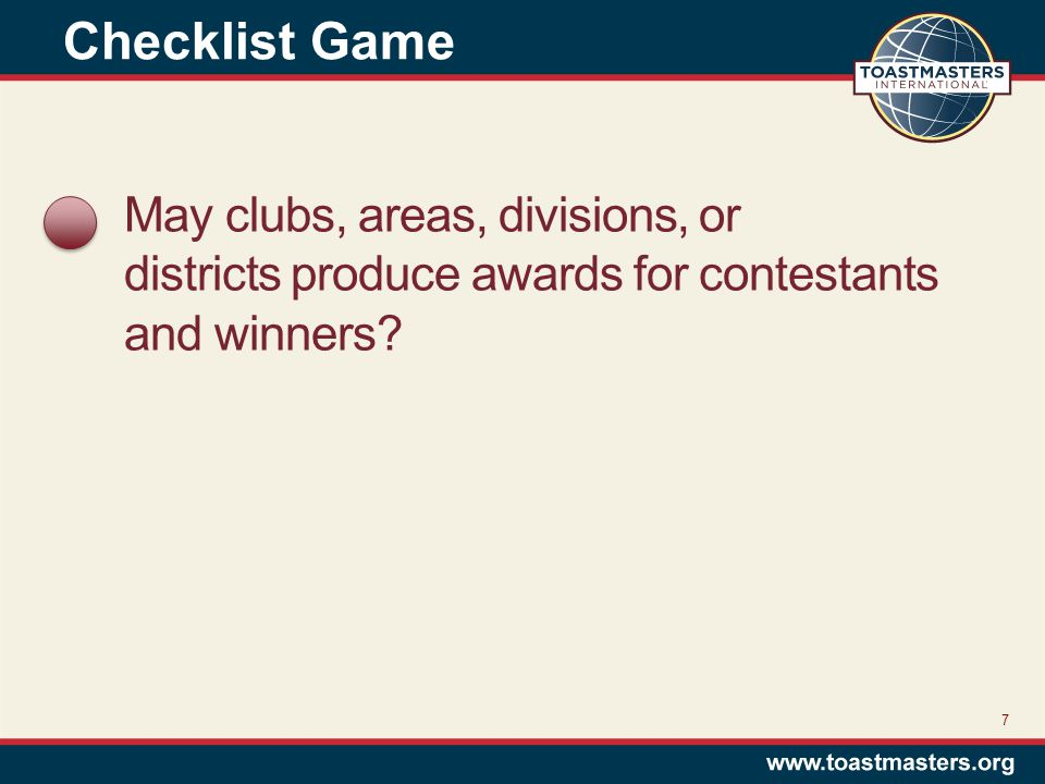 May clubs, areas, divisions, or districts produce awards for contestants and winners.