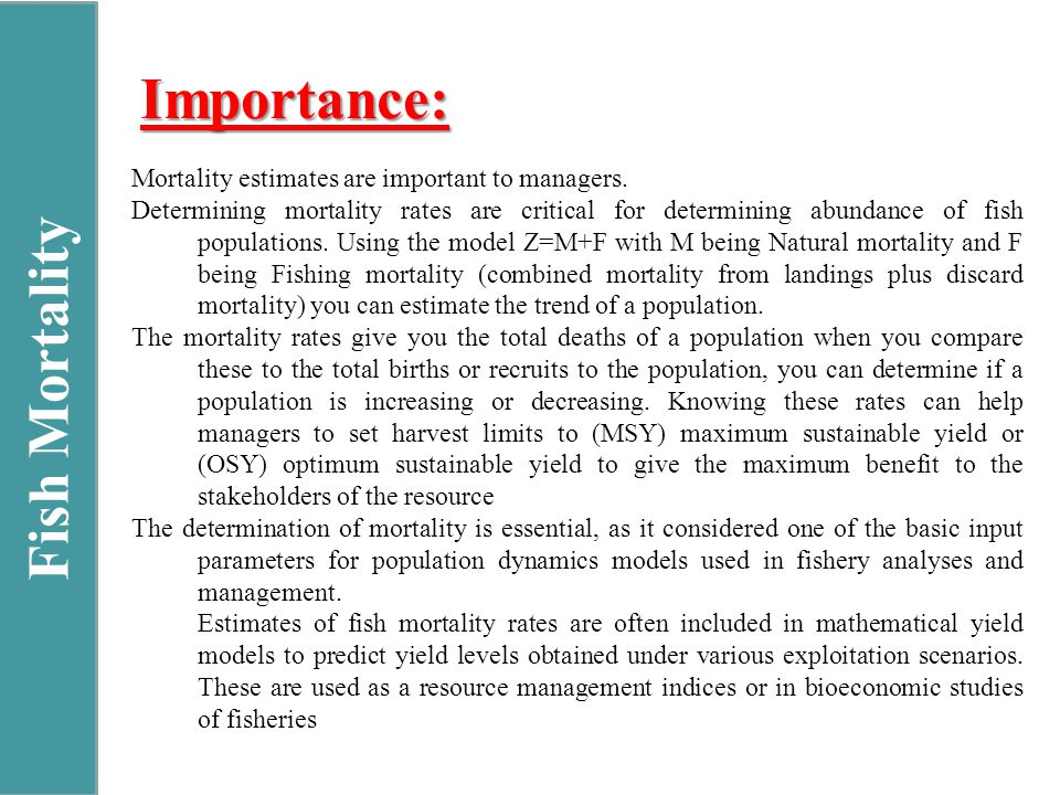 Fish Mortality Importance: Mortality estimates are important to managers.
