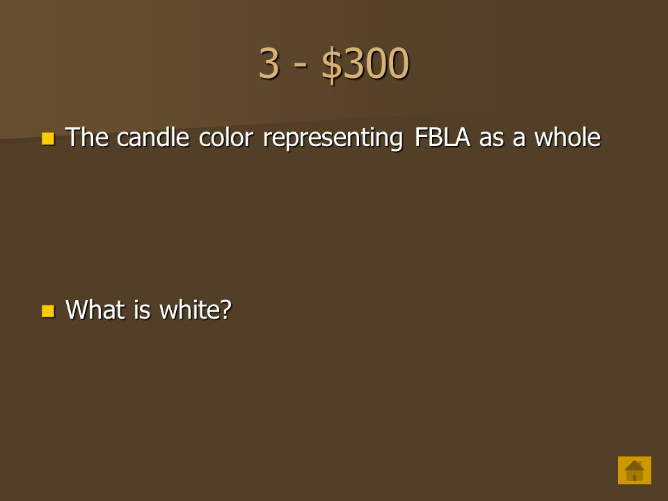 3 - $200 The candle color representing the President The candle color representing the President What is red? What is red?