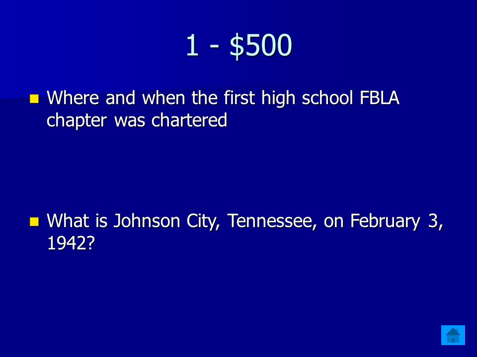 1 - $500 Where and when the first high school FBLA chapter was chartered Where and when the first high school FBLA chapter was chartered What is Johnson City, Tennessee, on February 3, 1942.