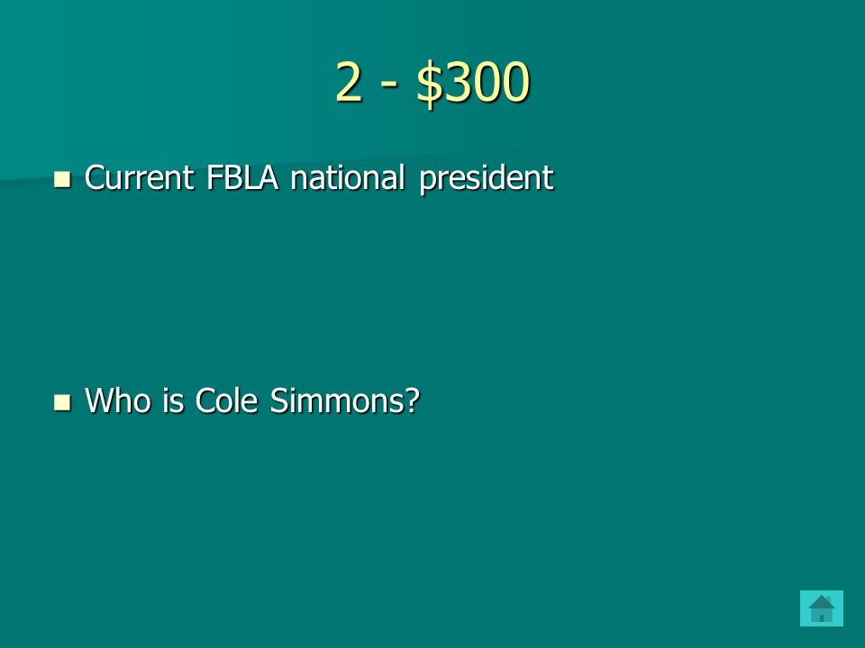 2 - $300 Current FBLA national president Current FBLA national president Who is Cole Simmons.
