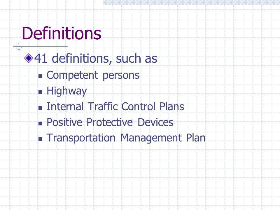 Traffic Control Must comply with the latest MUTCD Must pre-plan the job for Safety, Materials, Staffing, Traffic control Must prepare a traffic control plan, communicate it to the authority in charge before work and when it changes