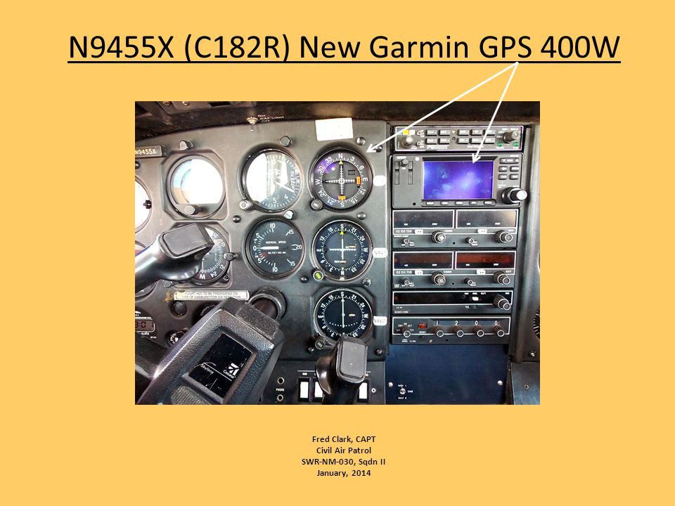 N9455X (C182R) New Garmin GPS 400W Fred Clark, CAPT Civil Air Patrol SWR-NM-030, Sqdn II January, 2014