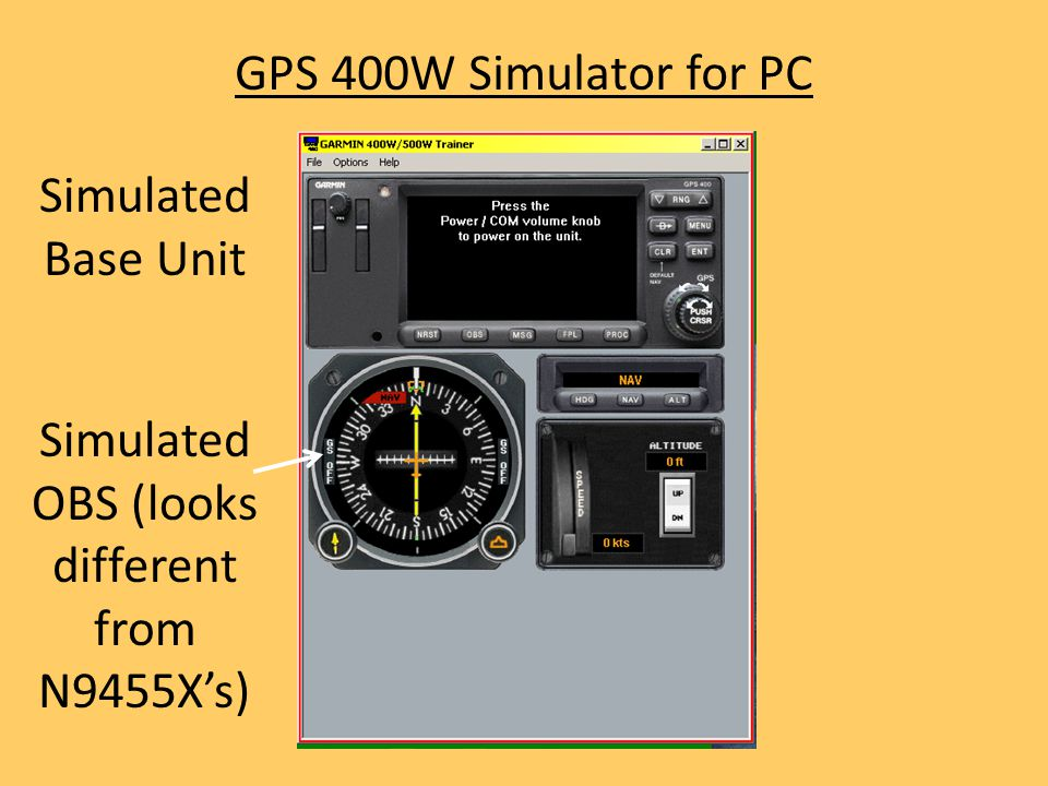 GPS 400W Simulator for PC Simulated OBS (looks different from N9455X's) Simulated Base Unit