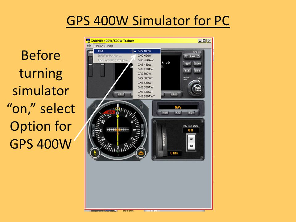 """GPS 400W Simulator for PC Before turning simulator """"on,"""" select Option for GPS 400W"""