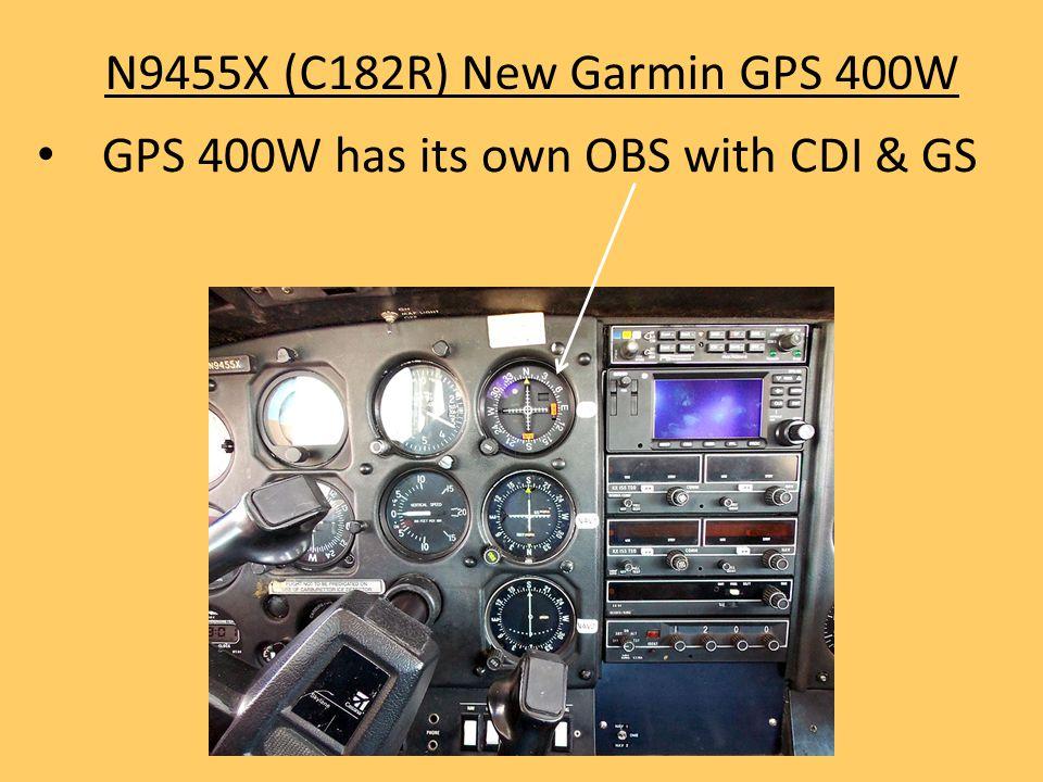 N9455X (C182R) New Garmin GPS 400W GPS 400W has its own OBS with CDI & GS