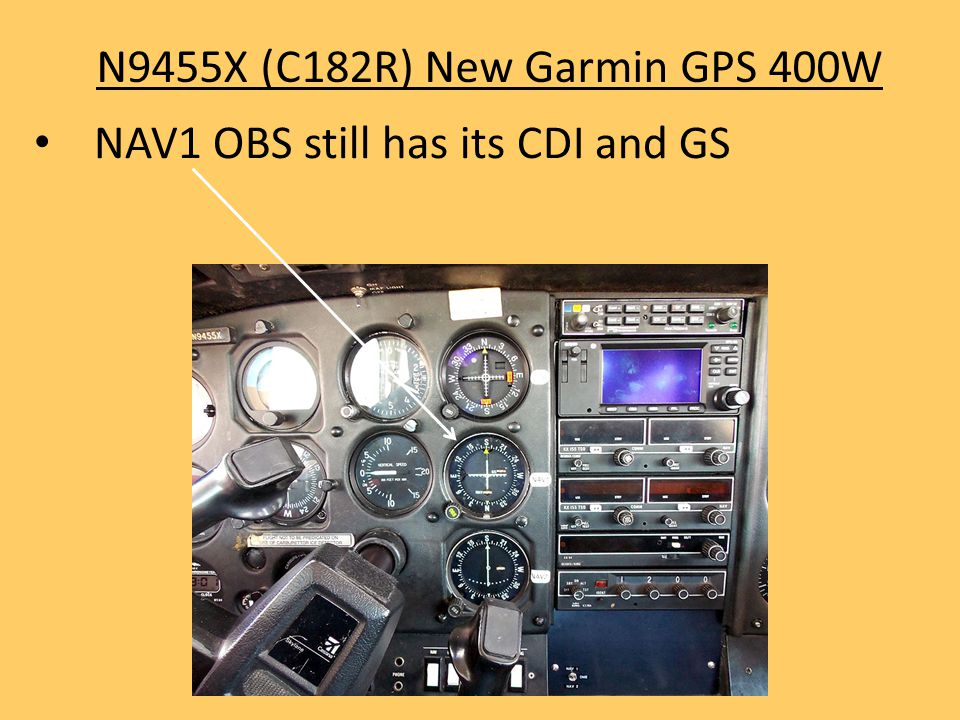 N9455X (C182R) New Garmin GPS 400W NAV1 OBS still has its CDI and GS